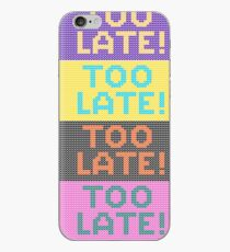 Too late - a gift for the pessimist iPhone Case