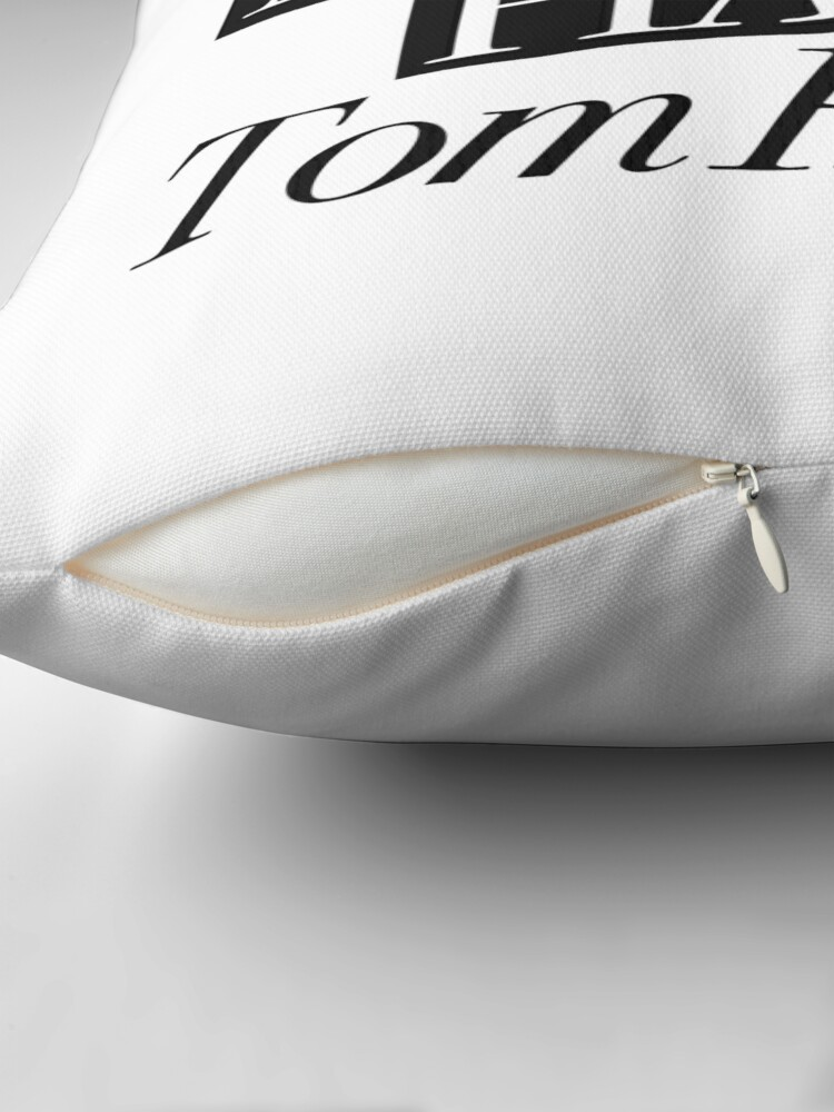 Alternate view of We will always have Tom Hardy Throw Pillow