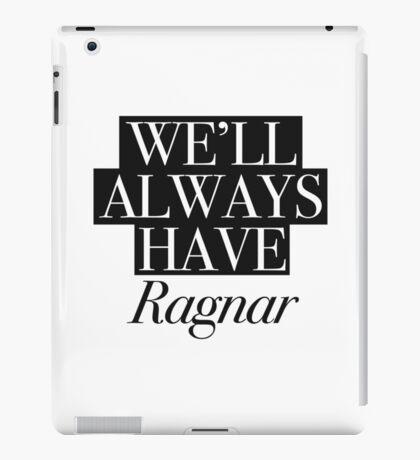 We will always have Ragnar iPad Case/Skin