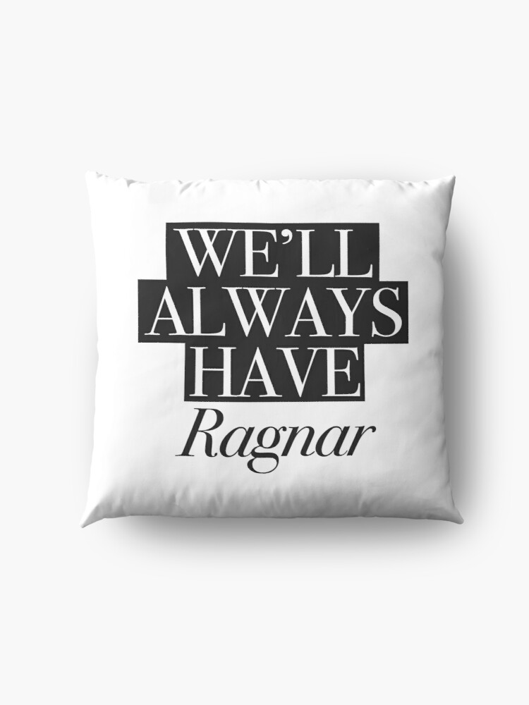 Alternate view of We will always have Ragnar Floor Pillow