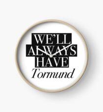 We will always have Tormund Clock