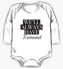 We will always have Tormund Long Sleeve Baby One-Piece