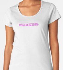 pink morning coffe mug cup  Women's Premium T-Shirt