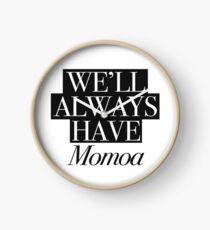 We will always have Momoa Clock