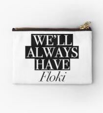 We will always have Floki Zipper Pouch