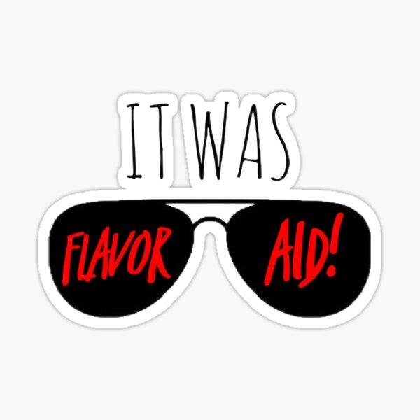 It was Flavor Aid!  Sticker