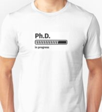 Ph.D. in progress Unisex T-Shirt