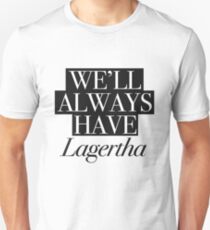 We will always have Lagertha Slim Fit T-Shirt