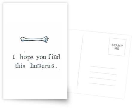 I Hope You Find This Humerus by bluespecsstudio