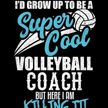 Super Cool Volleyball Coach Ball Sport Train Athlete by kieranight