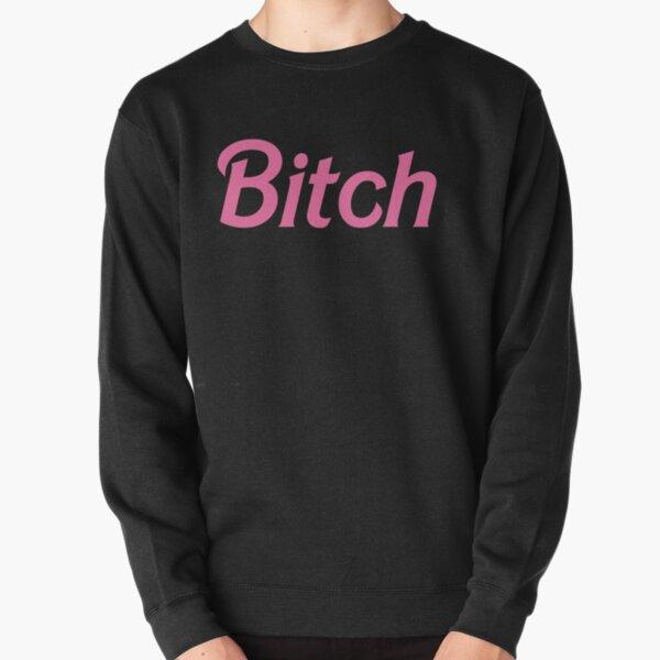 Bitch in pink Pullover Sweatshirt