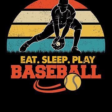Eat, Sleep, Play Baseball by MikeMcGreg
