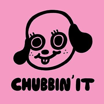 Chubbin' It by ChubbyTown