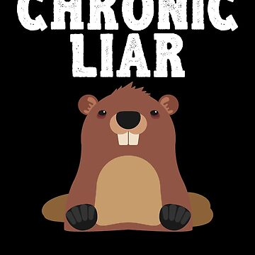 Groundhog Day Chronic Liar by Aewood924