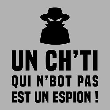A Ch'ti who is not a spy! by humour-chti
