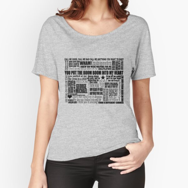 GEORGE MICHAEL LYRICS SONGS Relaxed Fit T-Shirt