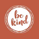 Be kind ~ white on terracotta by ApricotBlossom