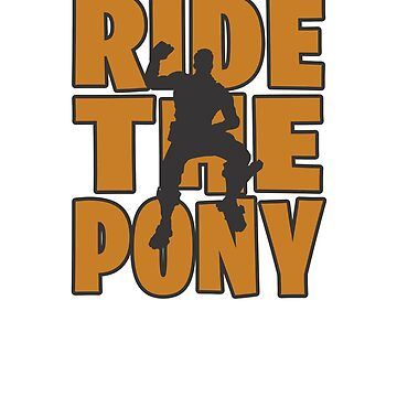 Ride the pony Dance Video Game Gamers Emote Funny Boys Kids 2 by hlcaldwell