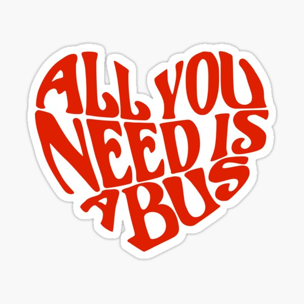 All you need is a bus in red Sticker