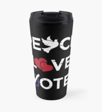 Peace Love Vote Gift Protest Vote for Midterm Elections Travel Mug