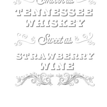 Tennessee whiskey strawberry wine tee by TimShane