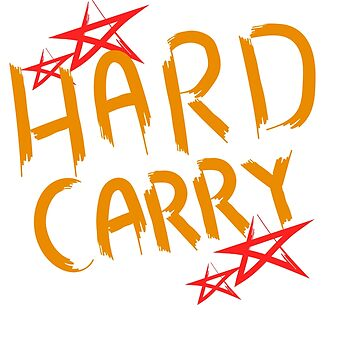 """""""Hard Carry"""" tee design. For firm strong and stiff friends you have. Go get this now! Cool gift too! by Customdesign200"""