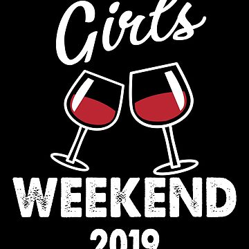 Girls Weekend 2019 - Drink Party Girls by edgyshop
