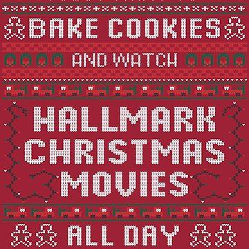 Bake Cookies and Watch Hallmark Christmas Movies Ugly Sweater by kayesdoodles