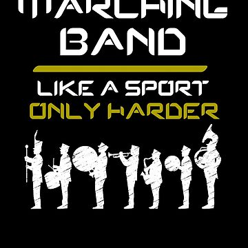 Marching Band Like A Sport Only Harder Musicians by TomGiantDesign