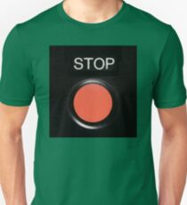 Stop button Unisex T-Shirt