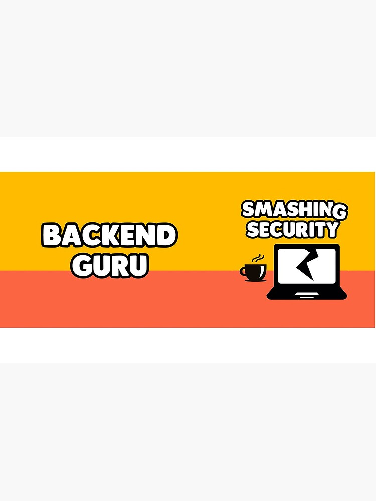 Backend Guru - Smashing Security by smashinsecurity