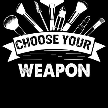 Makeup Artist - Choose Your Weapon by edgyshop