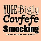 Smocking Covfefe Quote by HiddenRockRanch