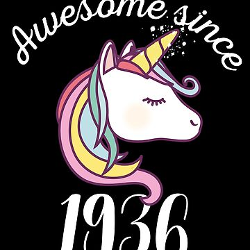 Awesome Since 1936 Funny Unicorn Birthday by with-care