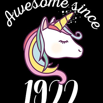 Awesome Since 1922 Funny Unicorn Birthday by with-care