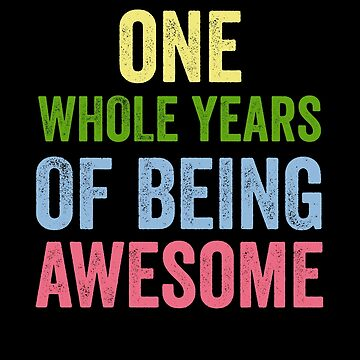 Birthday 1 Years Of Being Awesome by with-care