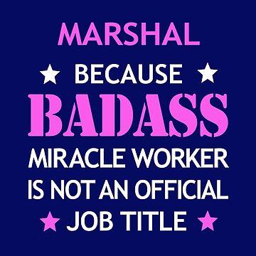 Marshal Badass Birthday Funny Christmas Cool Gift by smily-tees