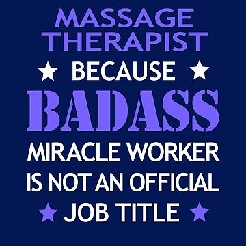Massage Therapist Badass Birthday Funny Christmas Cool Gift by smily-tees
