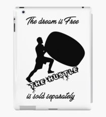 The dream is free. The hustle is sold separately iPad Case/Skin
