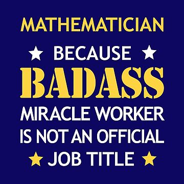 Mathematician Badass Birthday Funny Christmas Cool Gift by smily-tees