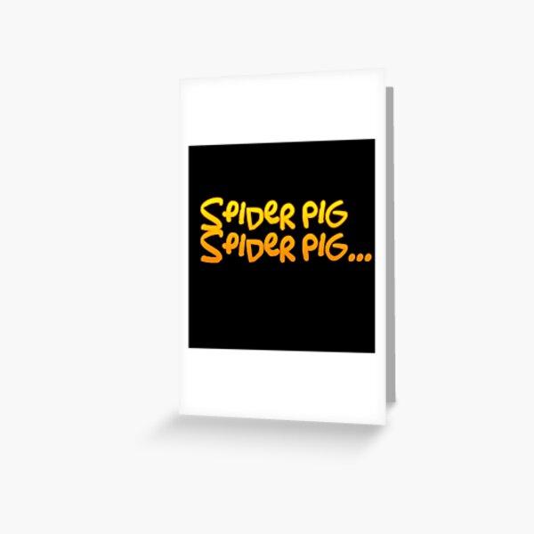 Spider Pig Spider Pig Greeting Card