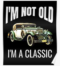 I'm Not Old I'm Classic Poster