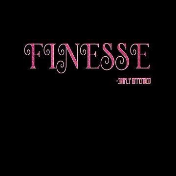 Finesse Shirt Pink Drippin In Finesse Urban Dictionary Cool by thespottydogg