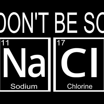 Don't Be So Salty by coolfuntees