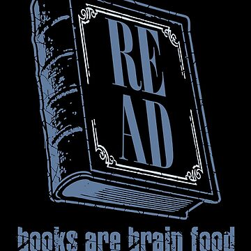 'Read Books Are Brain Food' Awesome Reading Book  by leyogi