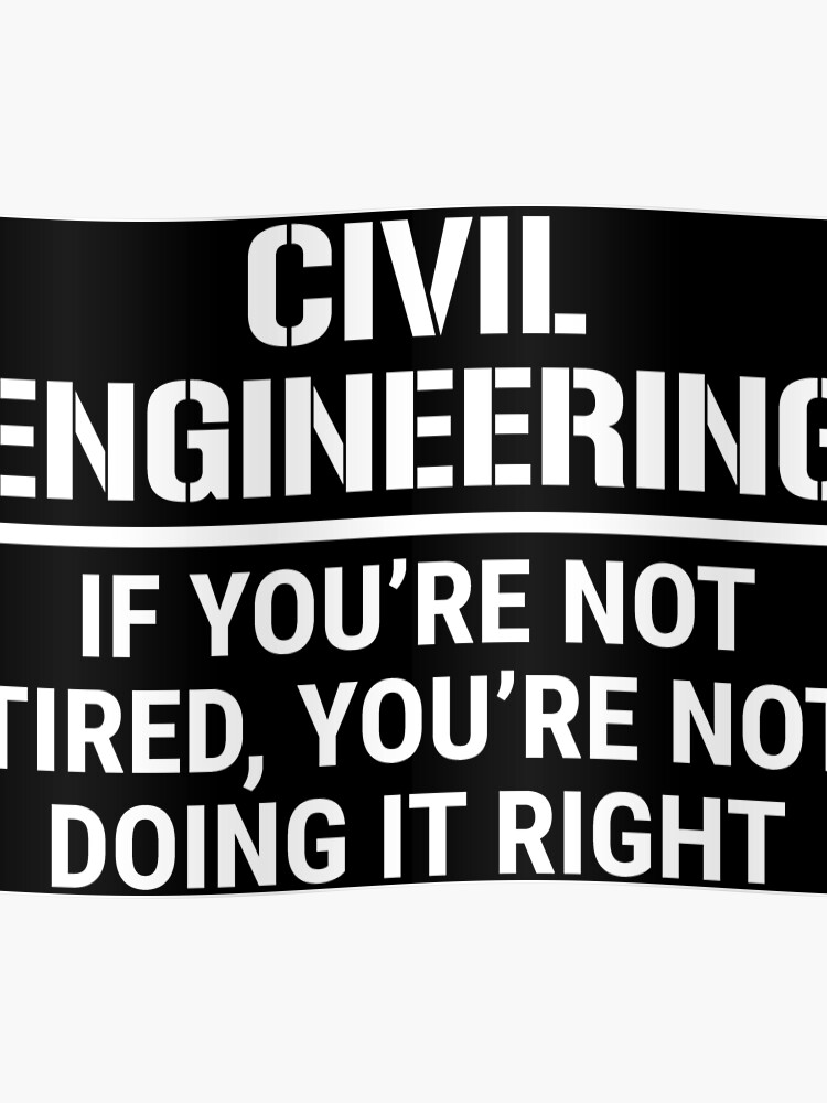 Funny Civil Engineering Student Engineer T-shirt | Poster