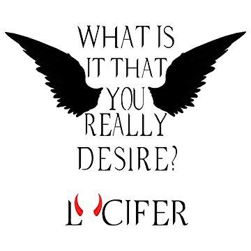 What's it that you really desire? - Lucifer by Hilaarya