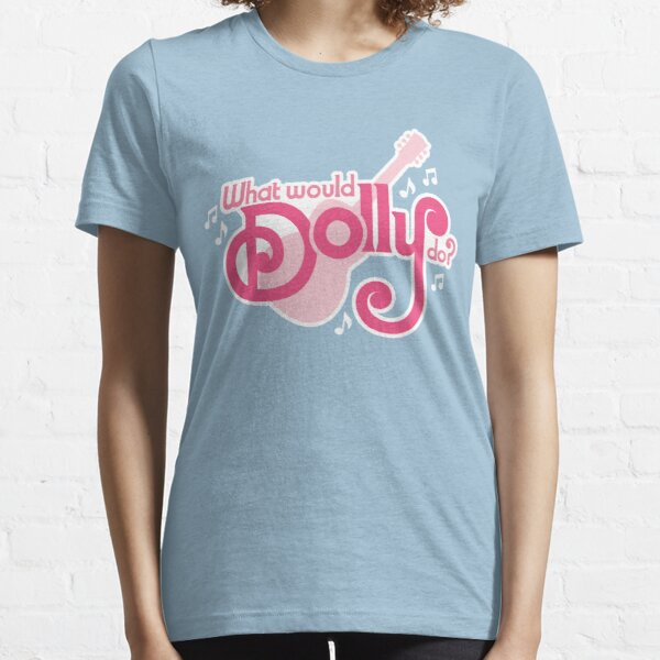 What would Dolly do? Essential T-Shirt