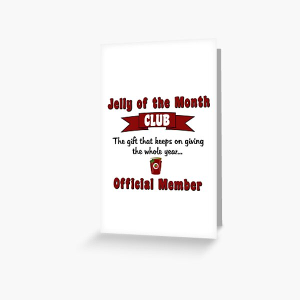 Jelly Of The Month Club Greeting Cards | Redbubble