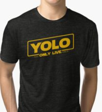 YOLO - You Only Live Once (SOLO style) Tri-blend T-Shirt